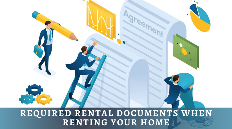 Required Rental Documents When Renting Your Home