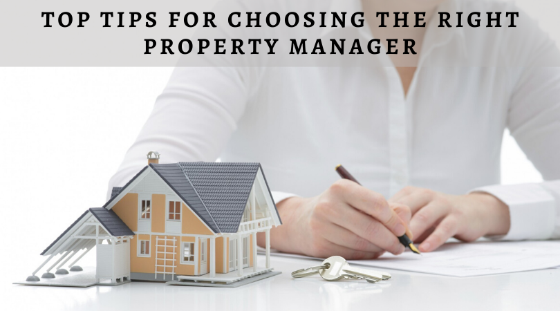 Top Tips For Choosing The Right Property Manager
