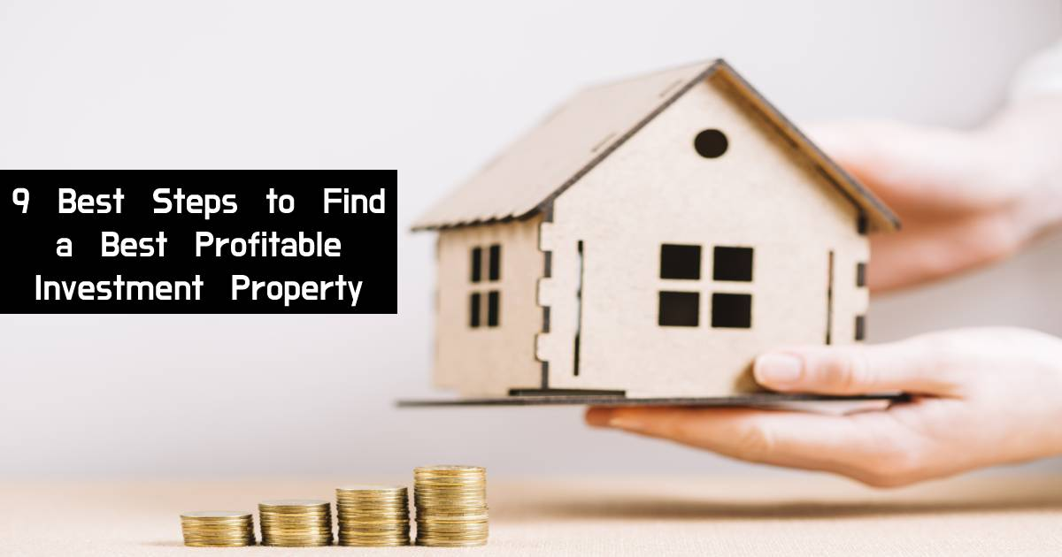 9 Steps to Find a Best Profitable Investment Property
