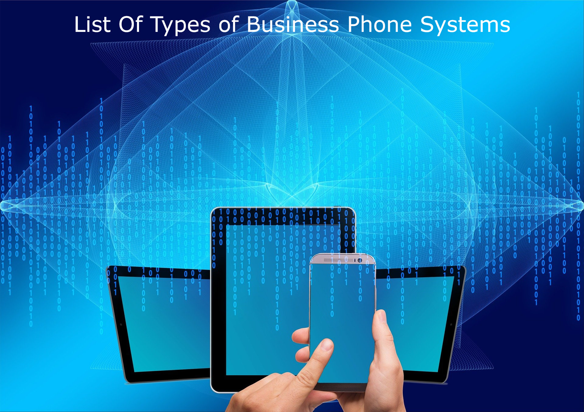 Small List Of Different Types of Business Phone Systems